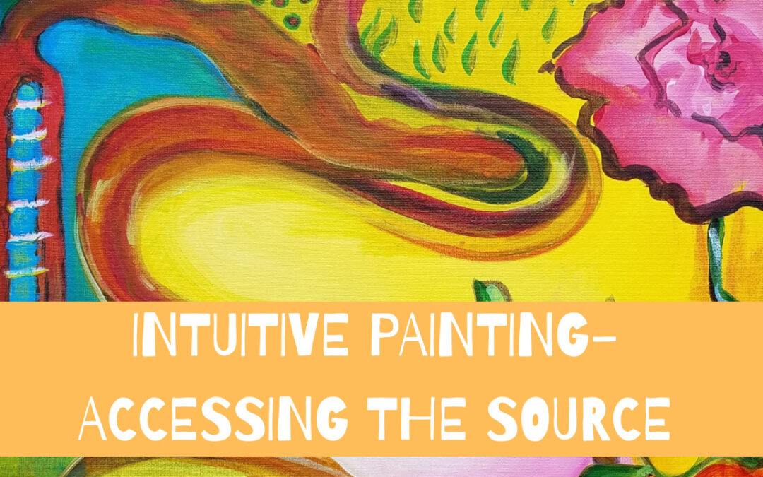 Intuitive Painting- Accessing the Source